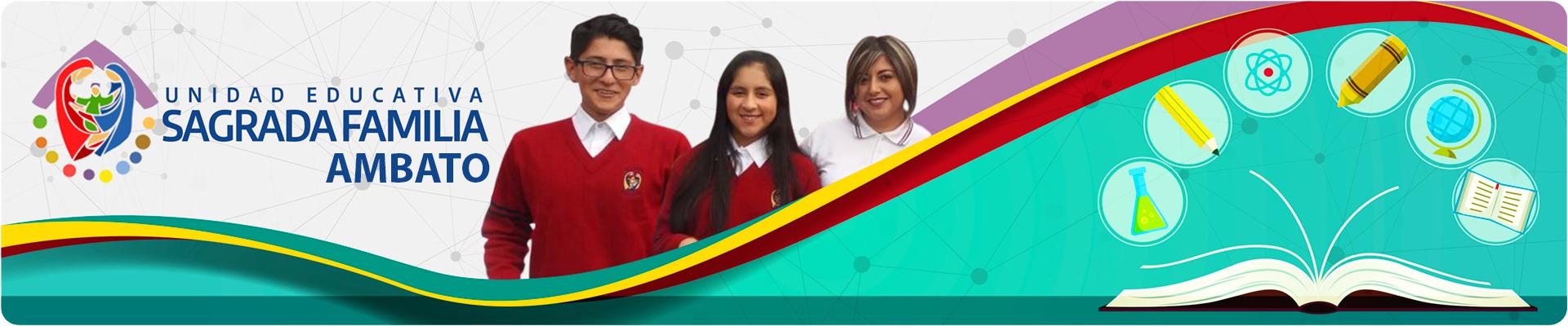 Unidad Educativa Sagrada Familia, Ambato
